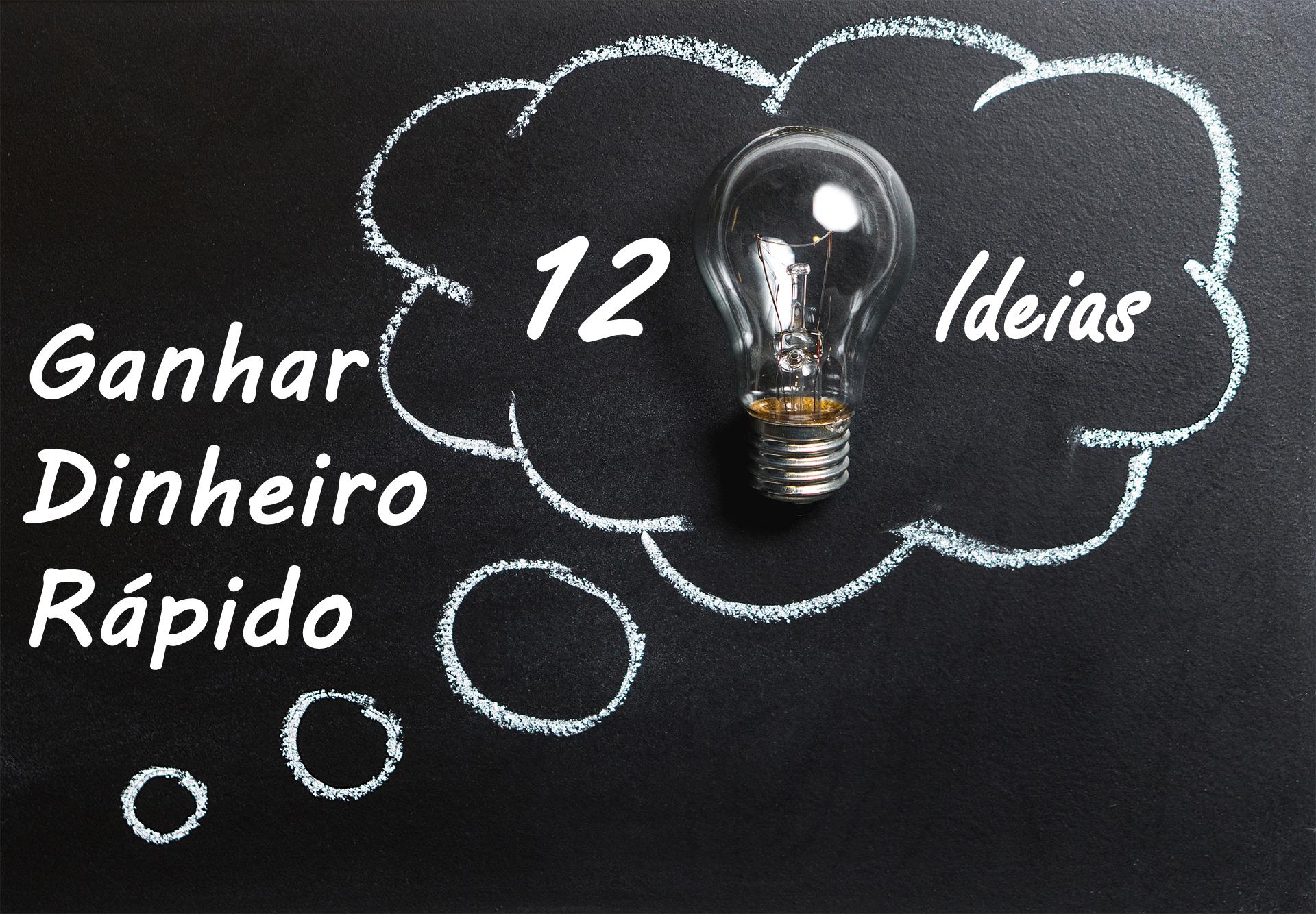 [12 Ideias Inovadoras] Para Ganhar Dinheiro Rápido