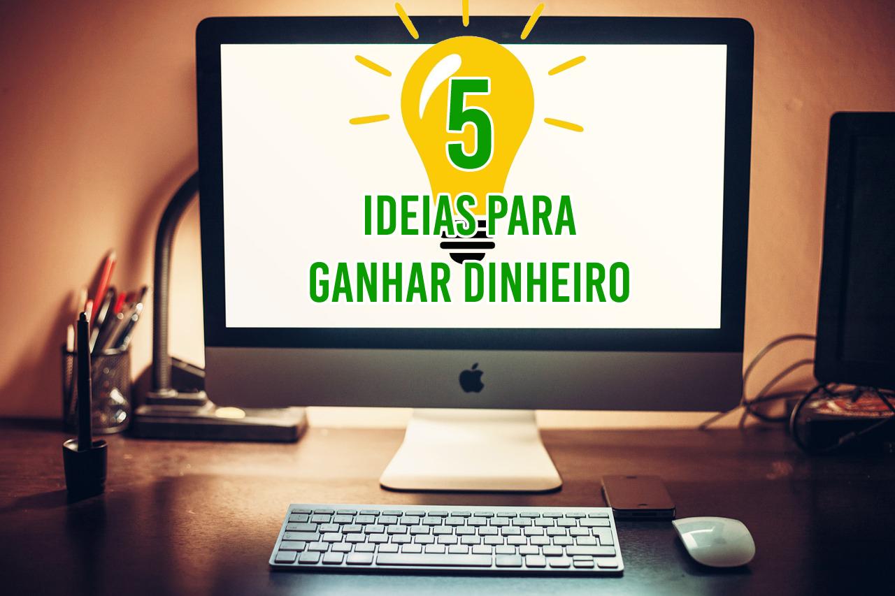 5 Ideias Simples para Ganhar Dinheiro em Casa